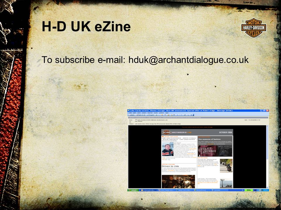 H.O.G. eNews UK H.O.G. members only To subscribe e-mail: hoguk@archantdialogue.co.uk
