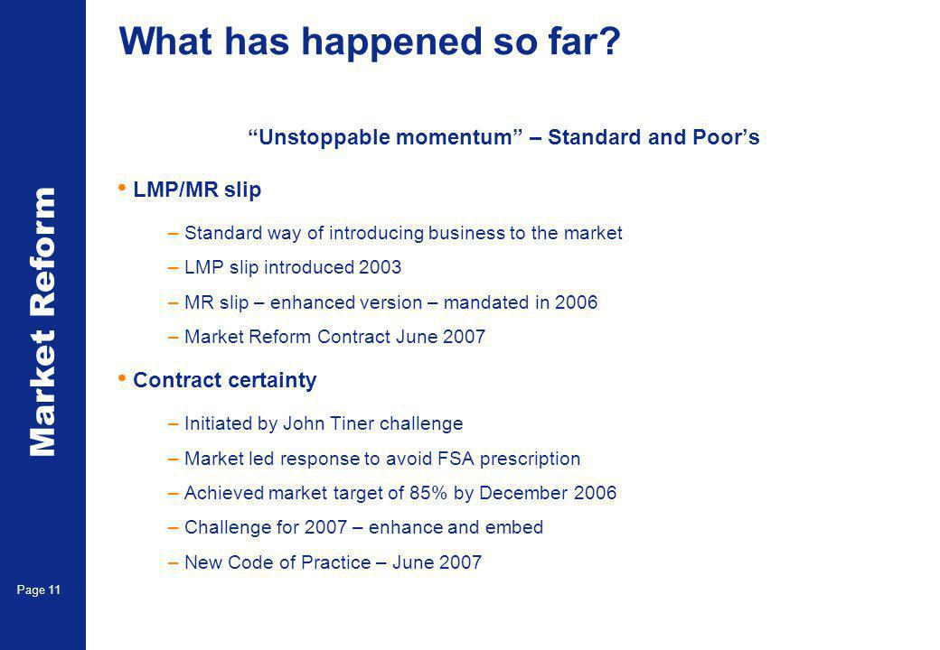 Market Reform Page 11 What has happened so far.