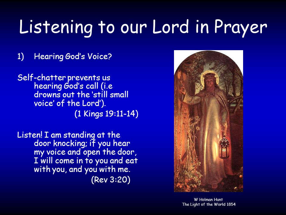 Listening to our Lord in Prayer 1)Hearing God's Voice.