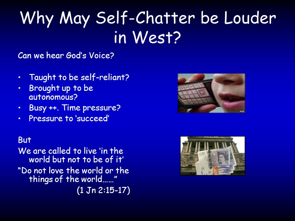 Why May Self-Chatter be Louder in West. Can we hear God's Voice.