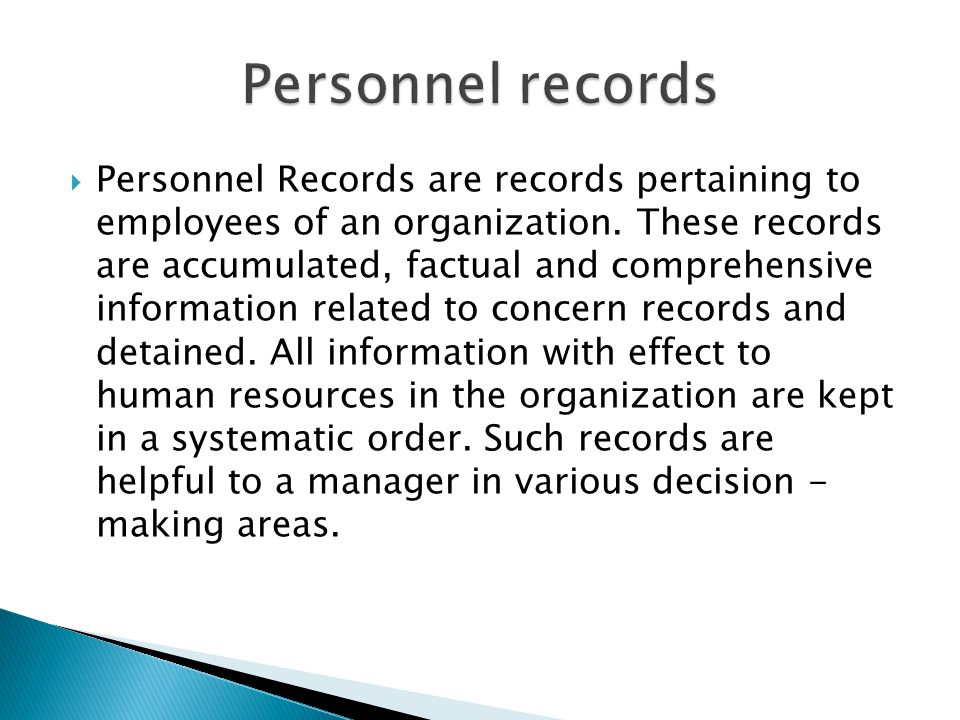  Personnel Records are records pertaining to employees of an organization.