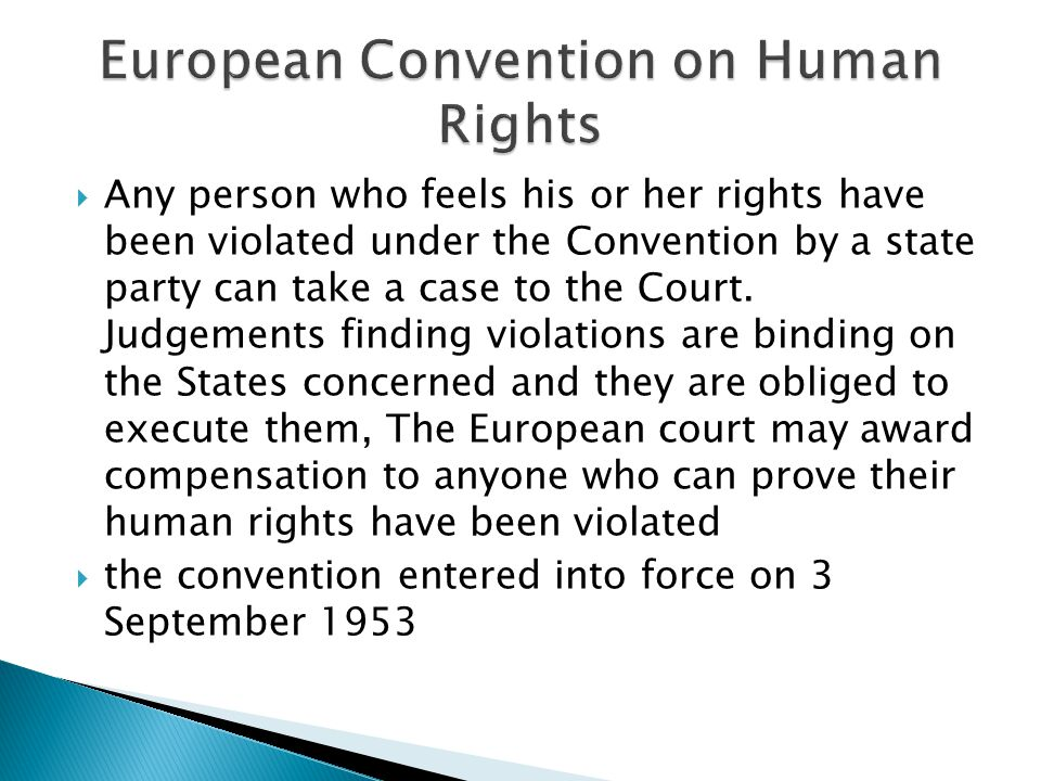  Any person who feels his or her rights have been violated under the Convention by a state party can take a case to the Court.