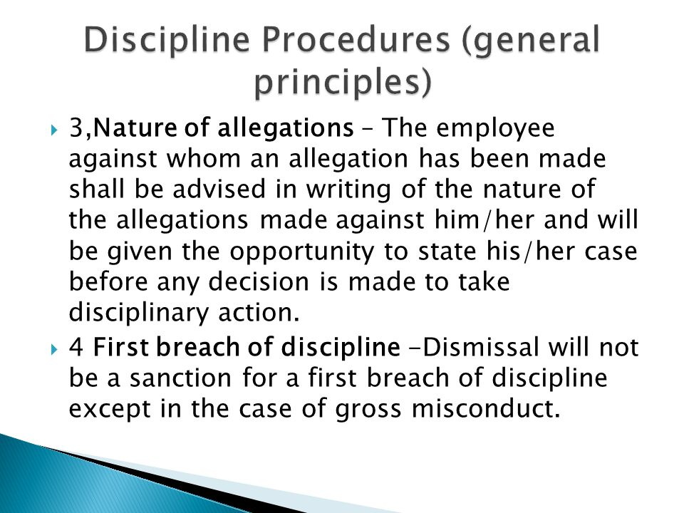  3,Nature of allegations – The employee against whom an allegation has been made shall be advised in writing of the nature of the allegations made ag