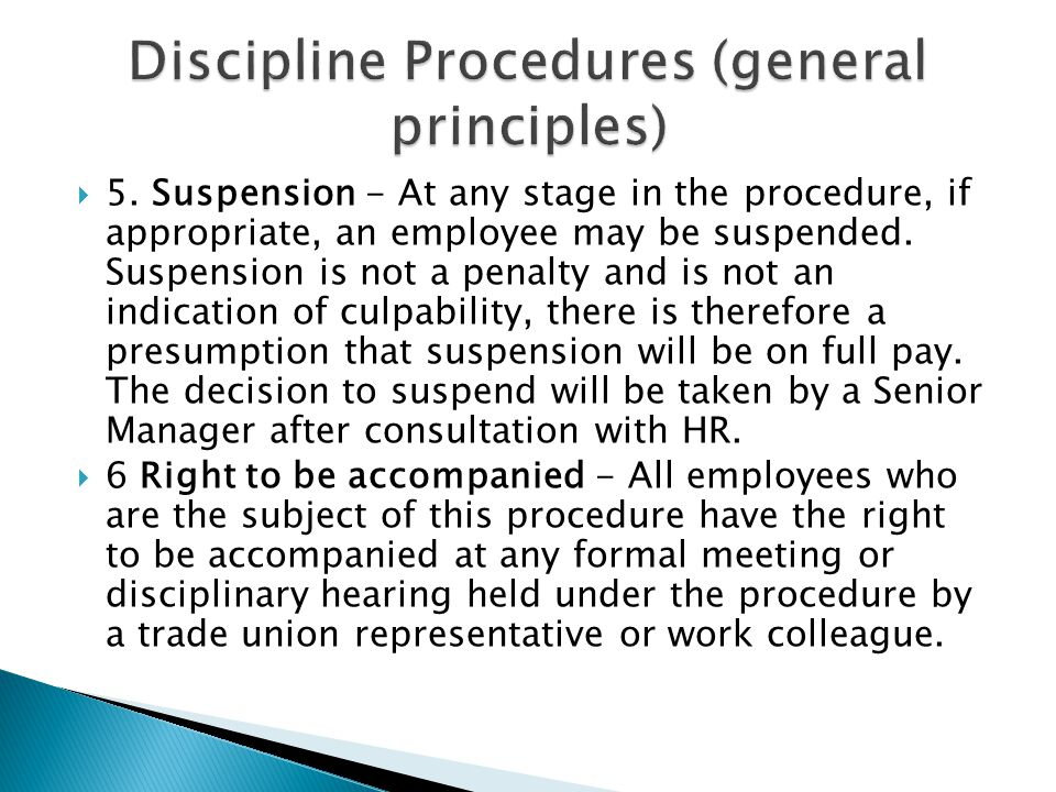  5.Suspension - At any stage in the procedure, if appropriate, an employee may be suspended.