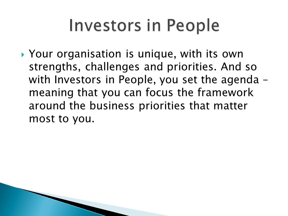  Your organisation is unique, with its own strengths, challenges and priorities.