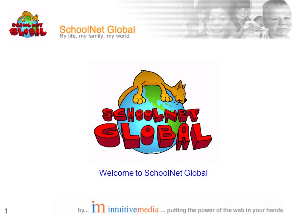 1 Welcome to SchoolNet Global