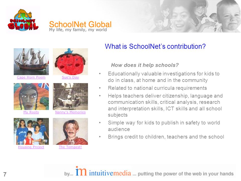 7 What is SchoolNet's contribution. How does it help schools.