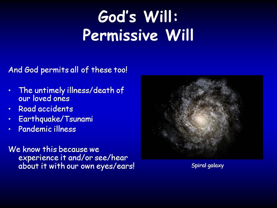 God's Will: Permissive Will And God permits all of these too.