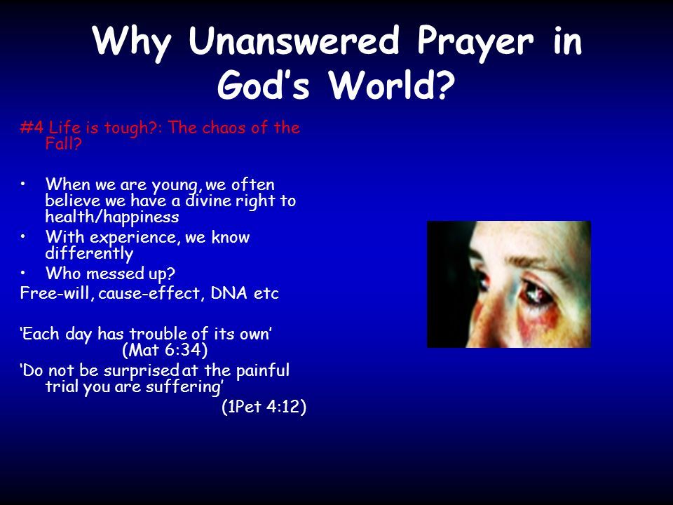Why Unanswered Prayer in God's World. #4 Life is tough : The chaos of the Fall.