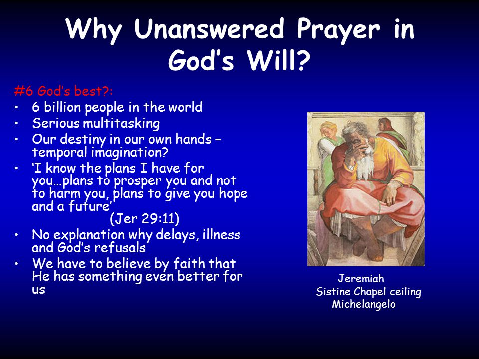 Why Unanswered Prayer in God's Will.