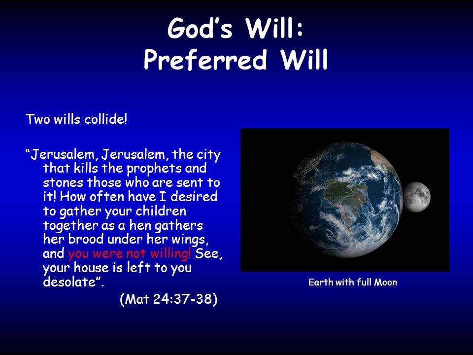 God's Will: Preferred Will Two wills collide.