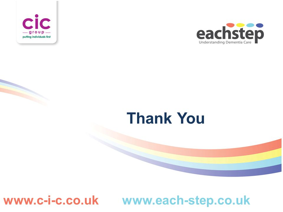 Thank You www.c-i-c.co.uk www.each-step.co.uk