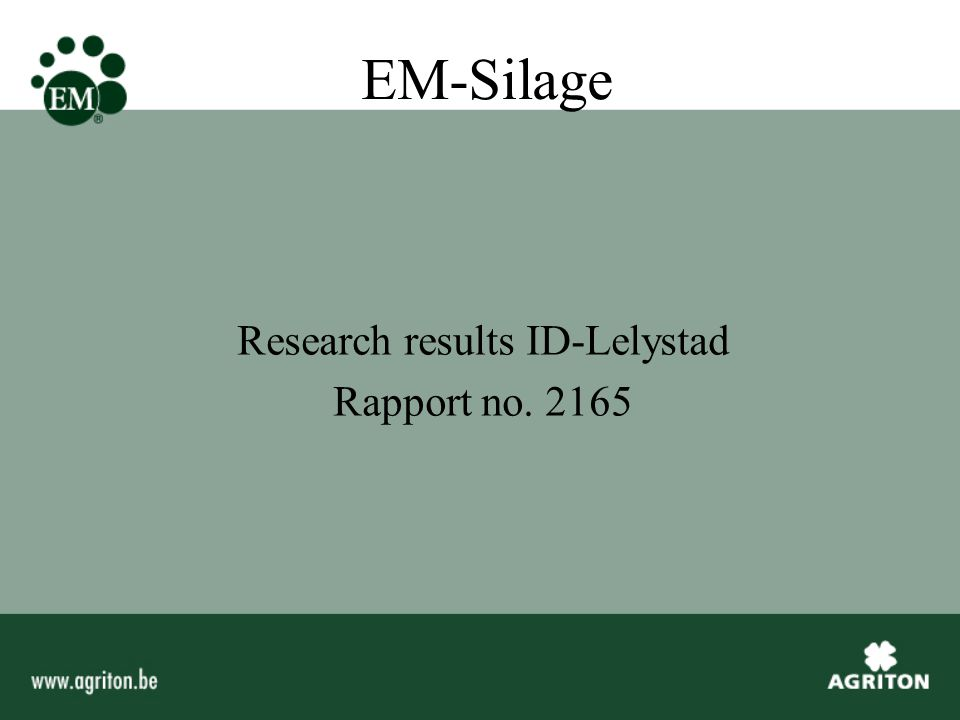 EM-Silage Research comparision: - Without silage additive - EM- A - EM-Silage