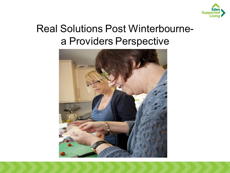 Real Solutions Post Winterbourne- a Providers Perspective