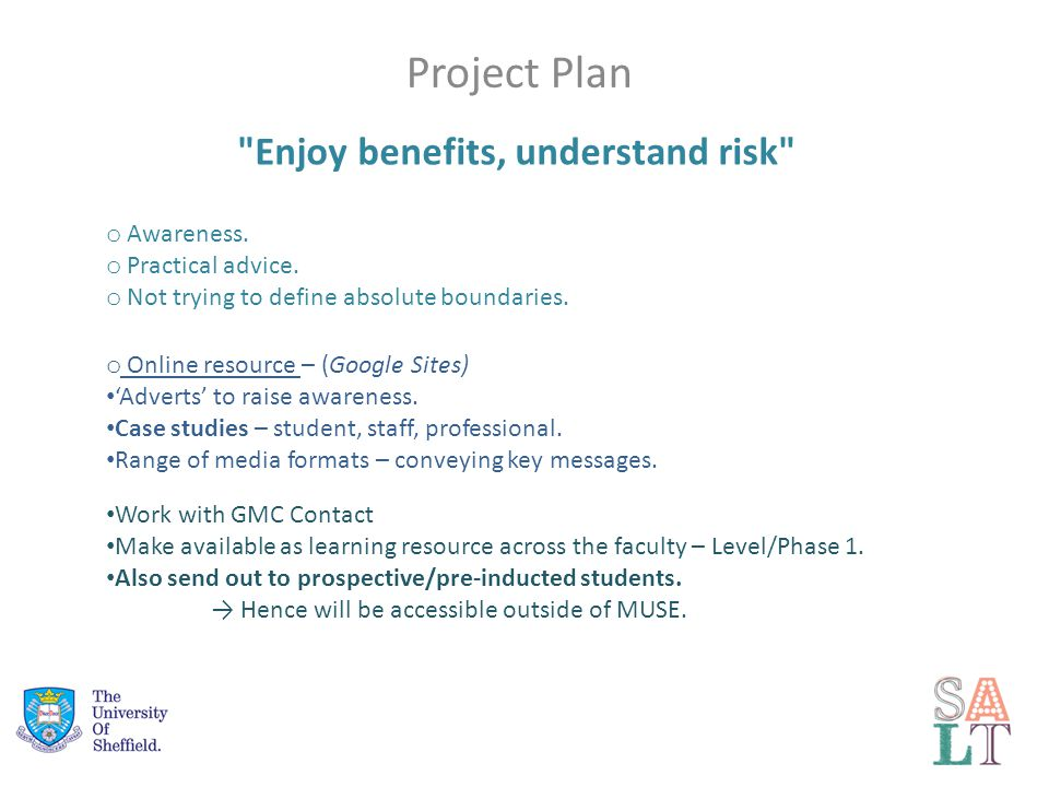 Project Plan o Awareness. o Practical advice. o Not trying to define absolute boundaries.