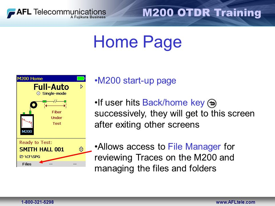 M200 OTDR Training 1-800-321-5298www.AFLtele.com Home Page M200 start-up page If user hits Back/home key successively, they will get to this screen af