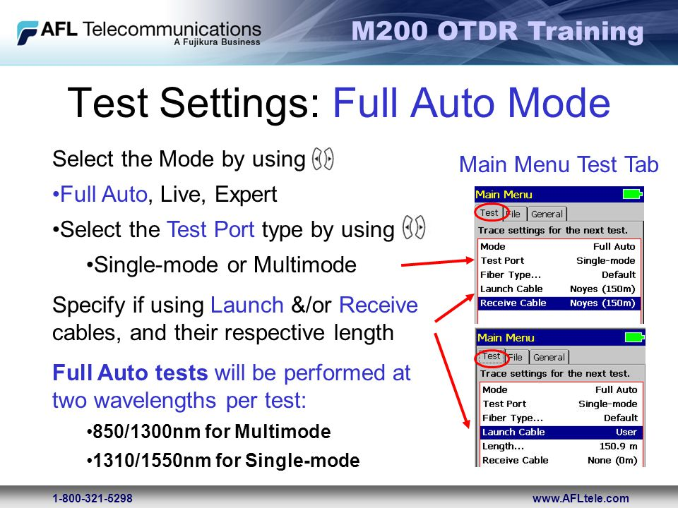 M200 OTDR Training 1-800-321-5298www.AFLtele.com Test Settings: Full Auto Mode Select the Mode by using Full Auto, Live, Expert Select the Test Port t