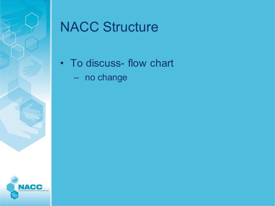 NACC Structure To discuss- flow chart – no change