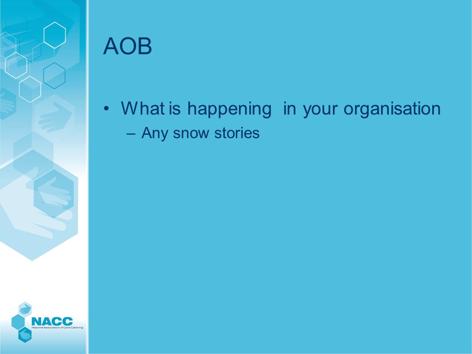 AOB What is happening in your organisation –Any snow stories