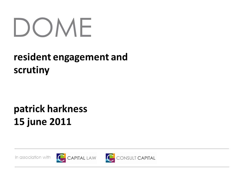 resident engagement and scrutiny patrick harkness 15 june 2011 in association with