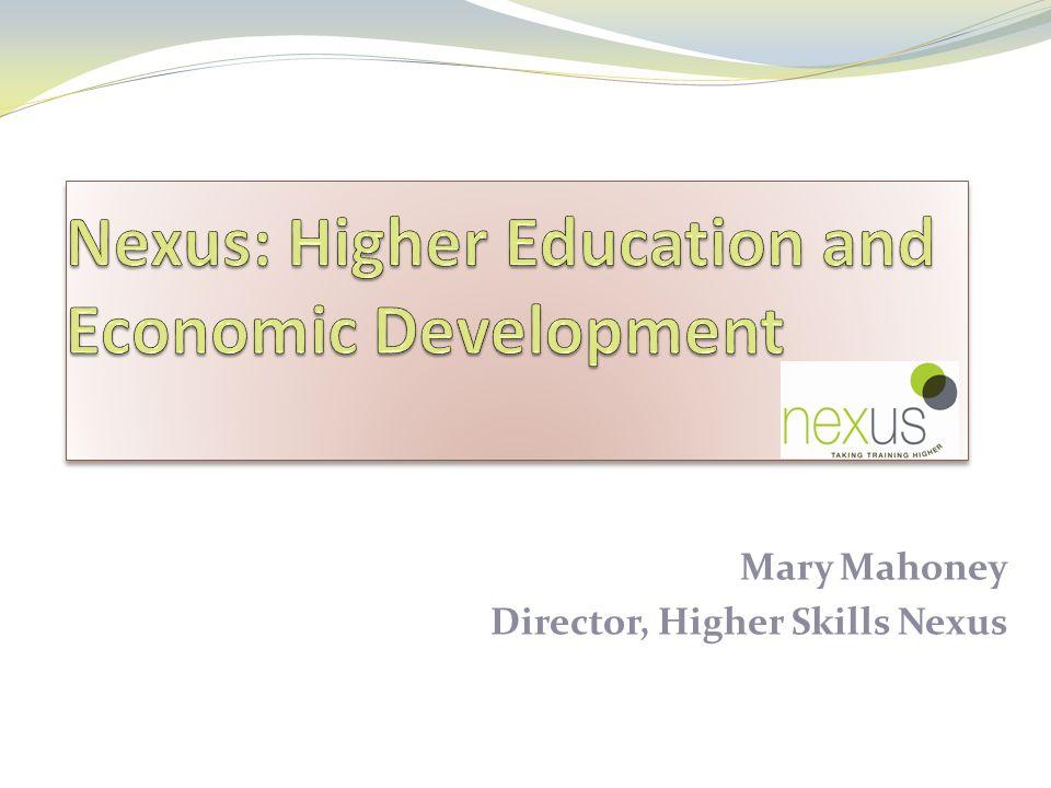 Mary Mahoney Director, Higher Skills Nexus