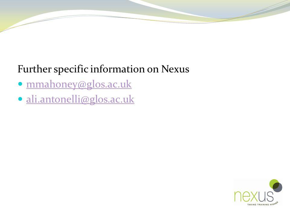 Further specific information on Nexus mmahoney@glos.ac.uk ali.antonelli@glos.ac.uk