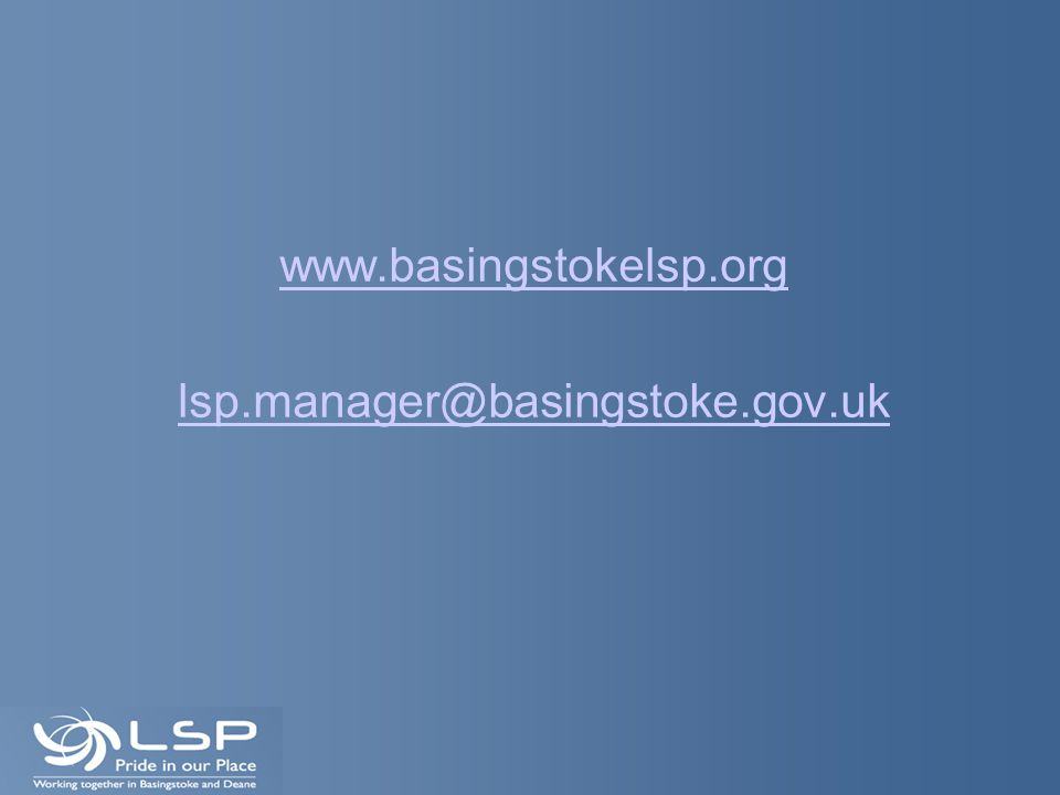 www.basingstokelsp.org lsp.manager@basingstoke.gov.uk