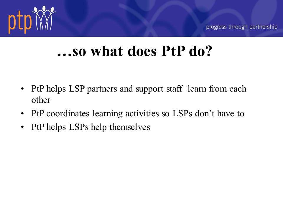 …so what does PtP do.