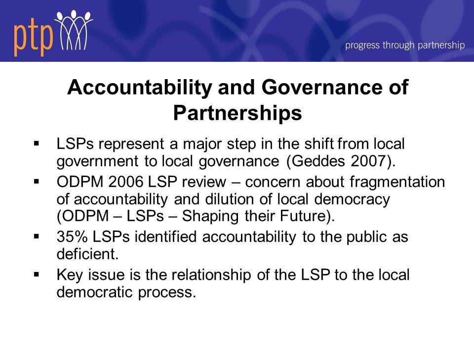  LSPs represent a major step in the shift from local government to local governance (Geddes 2007).