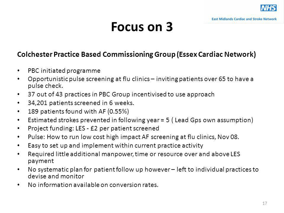 Focus on 3 Colchester Practice Based Commissioning Group (Essex Cardiac Network) PBC initiated programme Opportunistic pulse screening at flu clinics