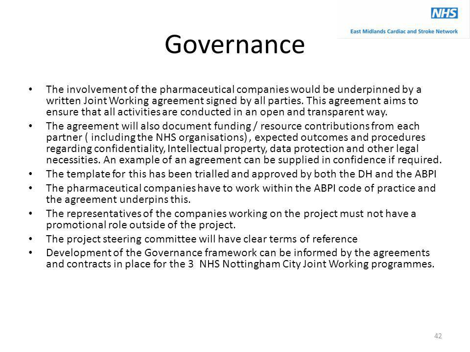 Governance The involvement of the pharmaceutical companies would be underpinned by a written Joint Working agreement signed by all parties.
