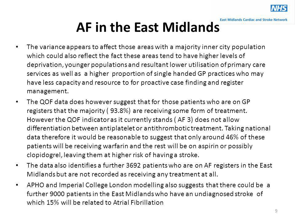 AF in the East Midlands The variance appears to affect those areas with a majority inner city population which could also reflect the fact these areas