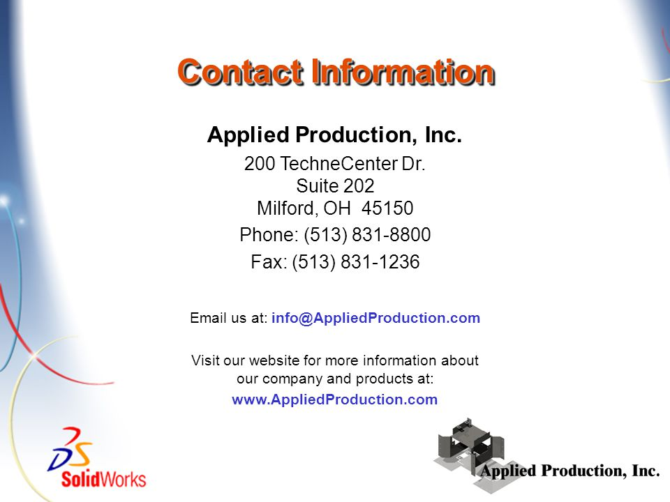 Contact Information Applied Production, Inc. 200 TechneCenter Dr.
