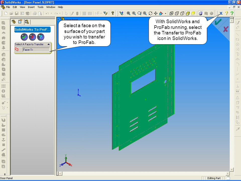 Select a face on the surface of your part you wish to transfer to ProFab.