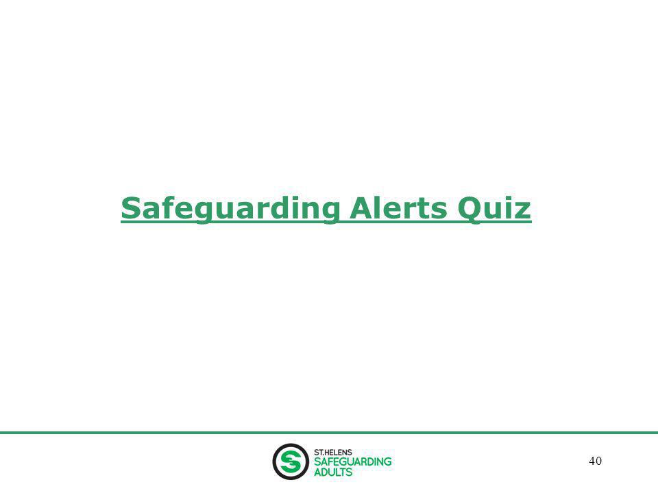 January 201340 Safeguarding Alerts Quiz