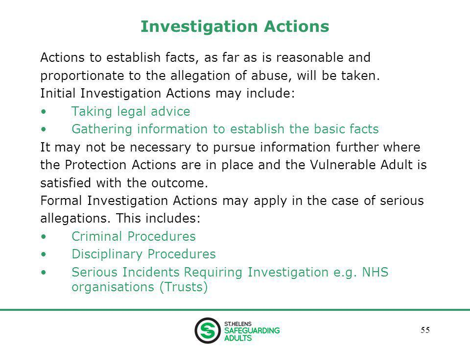 January 201355 Investigation Actions Actions to establish facts, as far as is reasonable and proportionate to the allegation of abuse, will be taken.