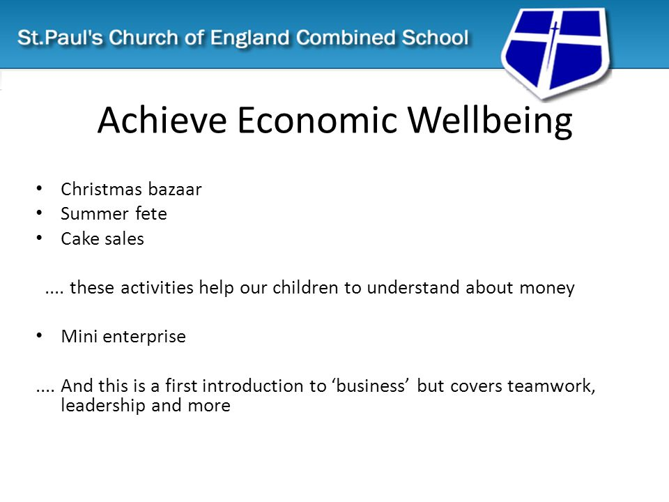 Achieve Economic Wellbeing Christmas bazaar Summer fete Cake sales....