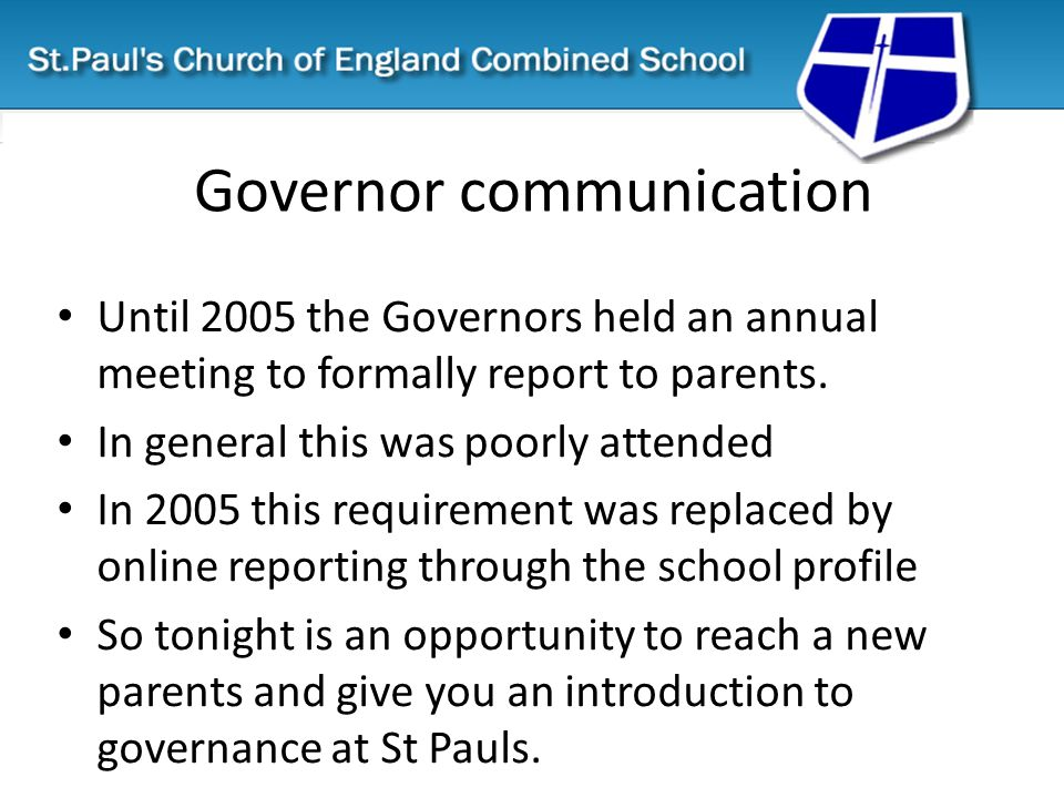 Governor communication Until 2005 the Governors held an annual meeting to formally report to parents.