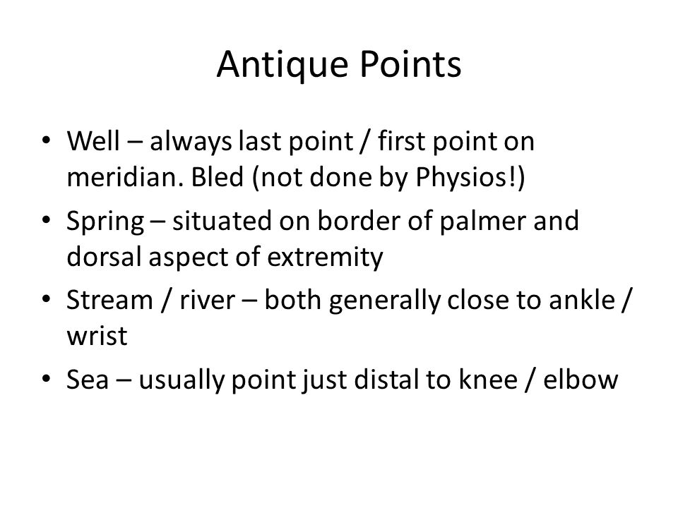 Antique Points Well – always last point / first point on meridian.