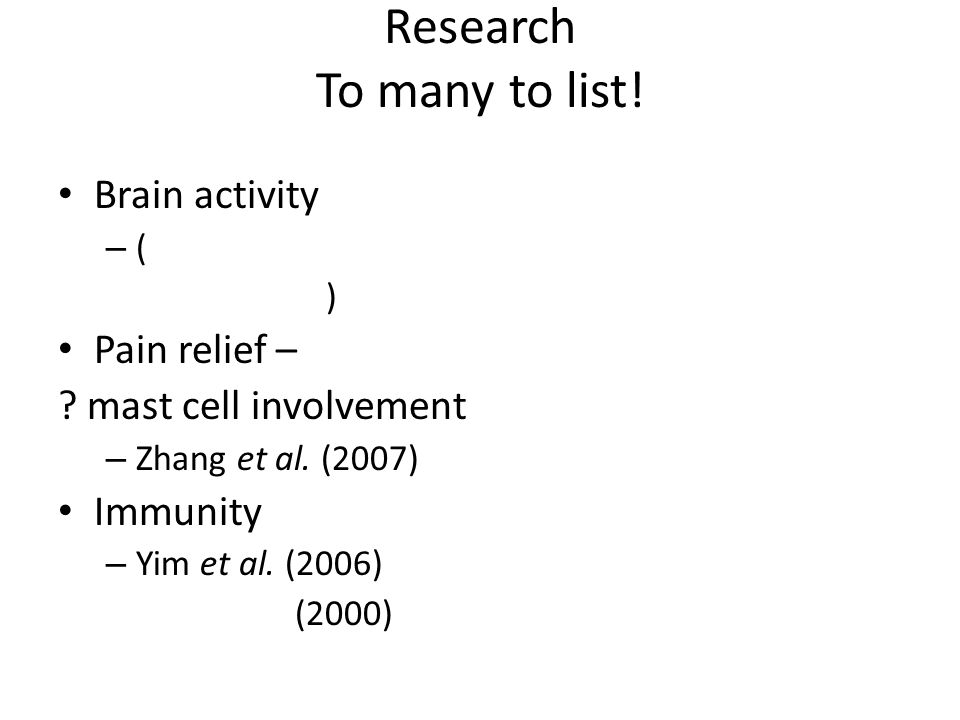 Research To many to list. Brain activity – (Napadow et al.