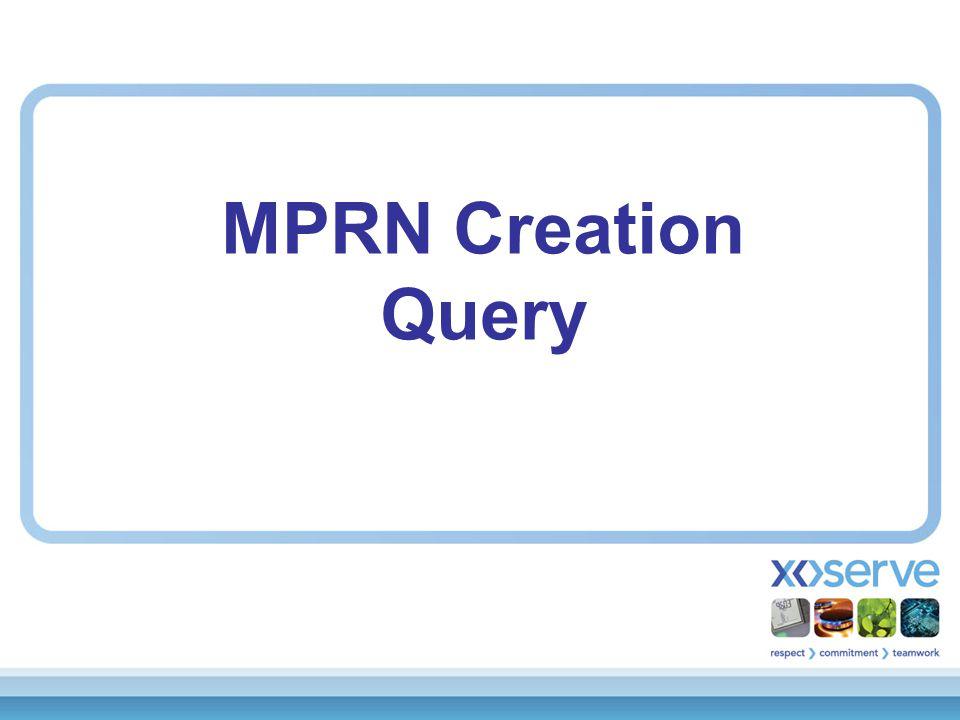 MPRN Creation Query
