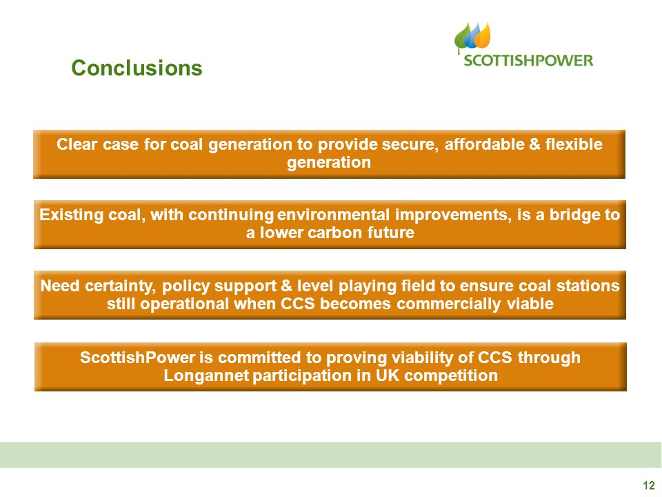 Clear case for coal generation to provide secure, affordable & flexible generation Need certainty, policy support & level playing field to ensure coal