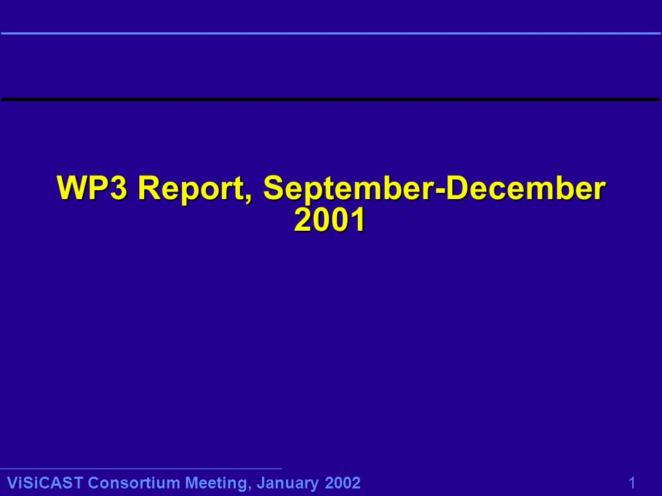 ViSiCAST Consortium Meeting, January 2002 1 WP3 Report, September-December 2001