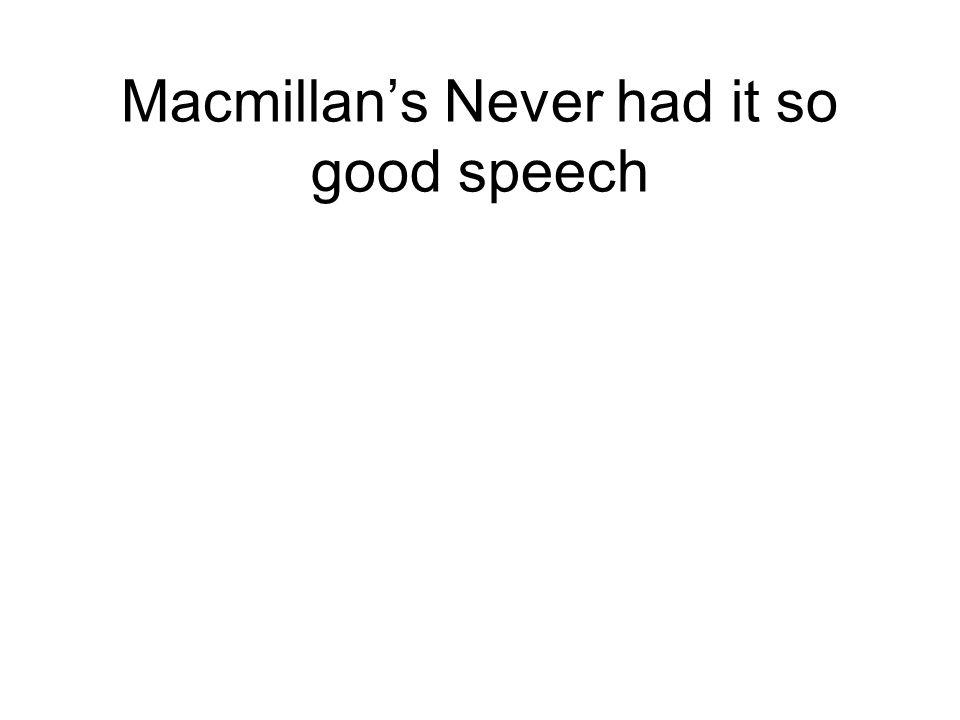 Macmillan's Never had it so good speech
