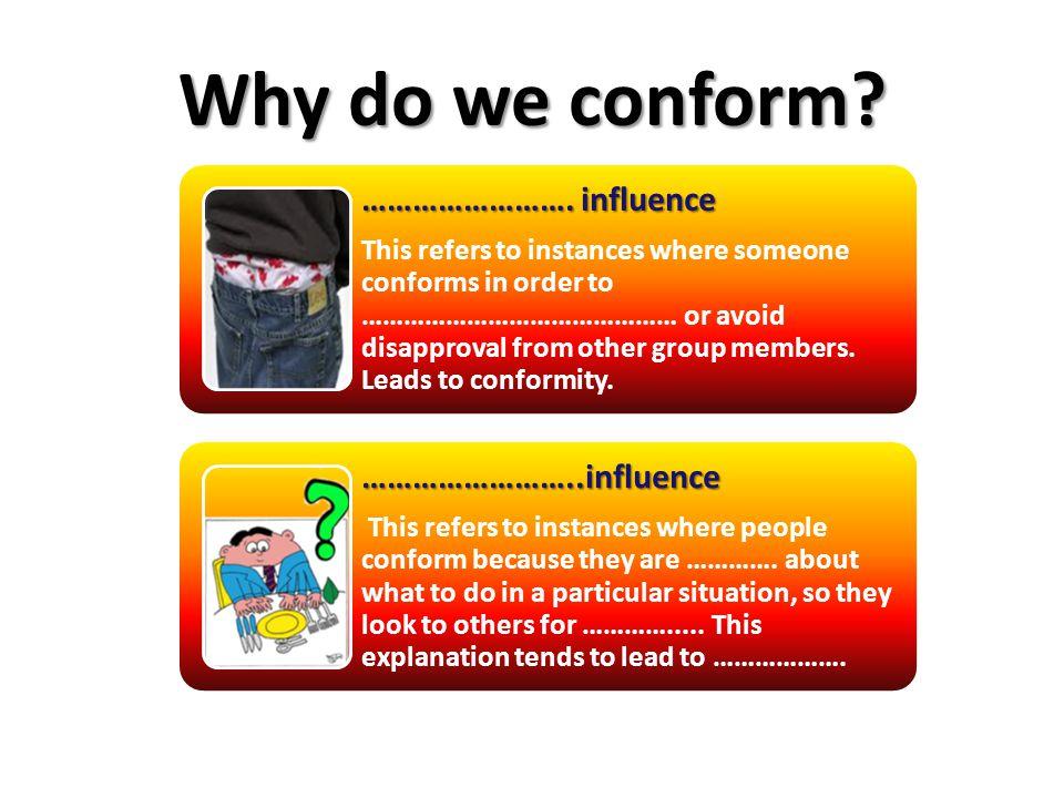 Why do we conform. …………………….