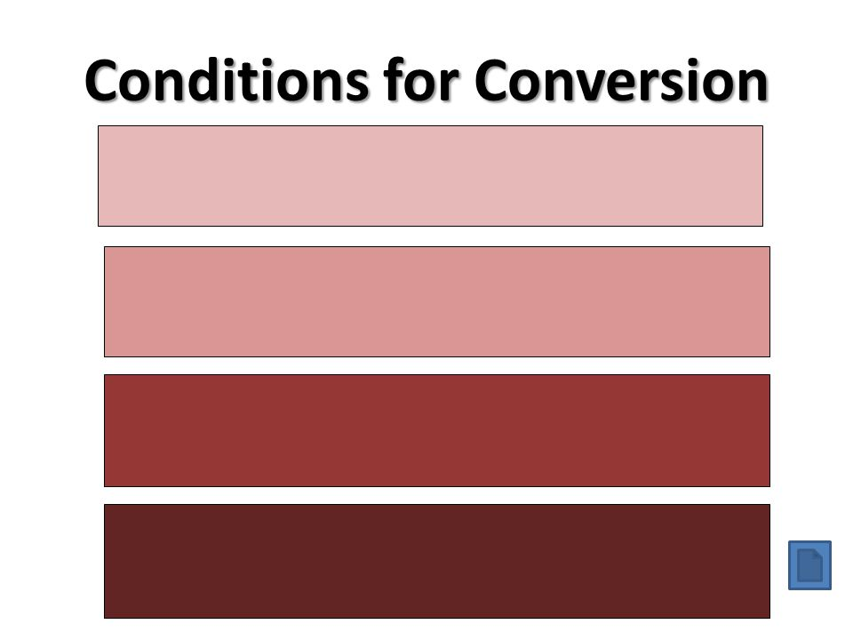 Conditions for Conversion