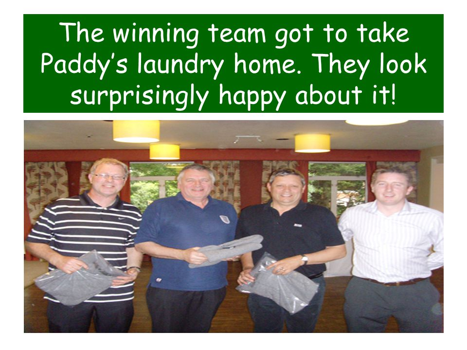 The winning team got to take Paddy's laundry home. They look surprisingly happy about it!