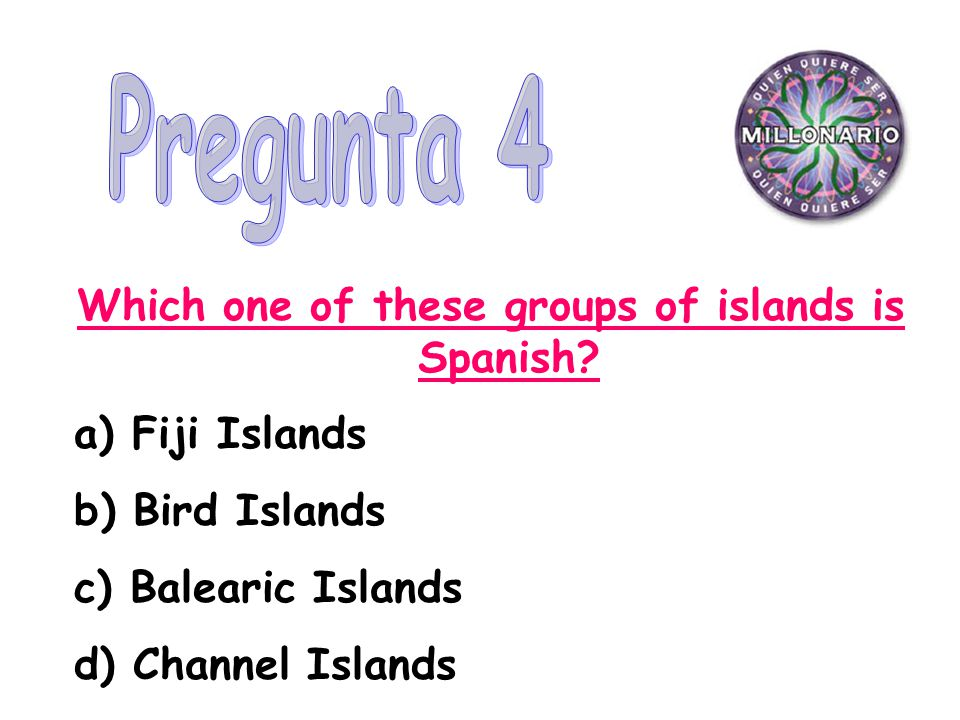 Which one of these groups of islands is Spanish.