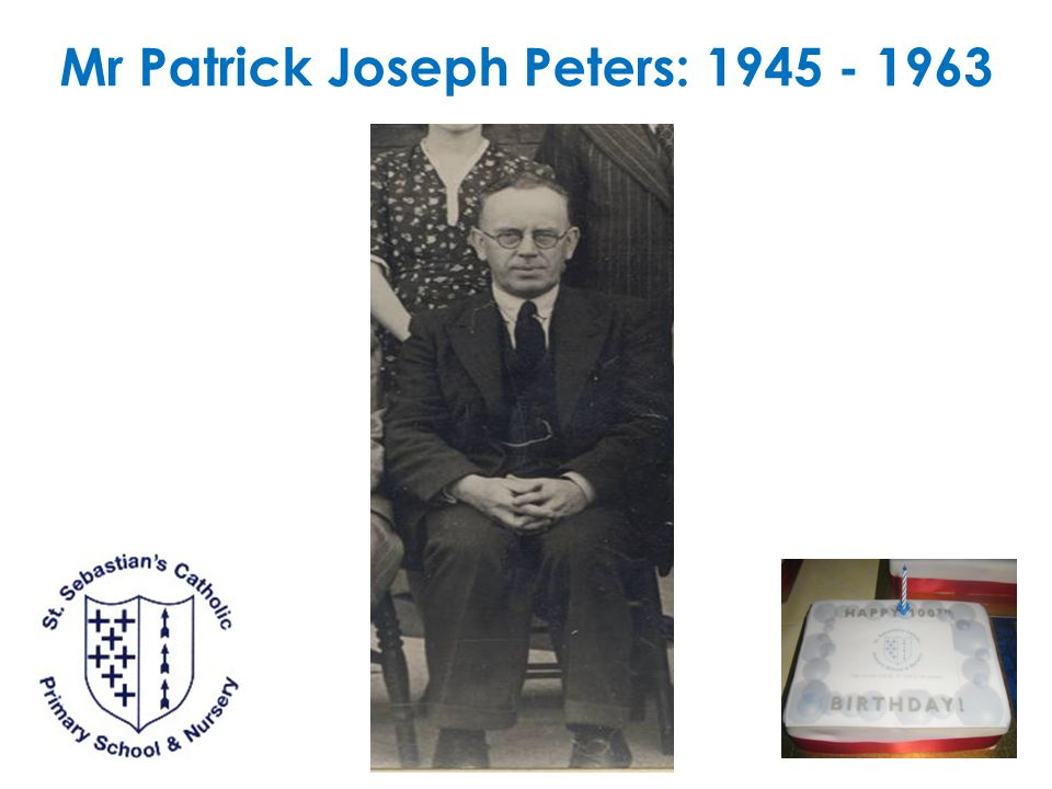 Mr Patrick Joseph Peters: 1945 - 1963
