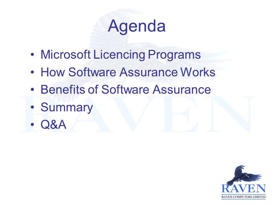 Agenda Microsoft Licencing Programs How Software Assurance Works Benefits of Software Assurance Summary Q&A